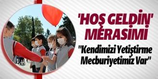 'HOŞ GELDİN' MERASİMİ