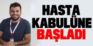 HASTA KABULÜNE BAŞLADI