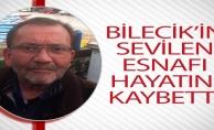 BİLECİK#039;İN SEVİLEN ESNAFI HAYATINI KAYBETTİ