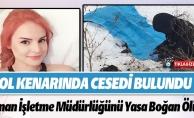 YOL KENARINDA CESEDİ BULUNDU