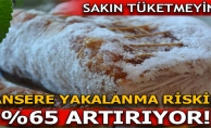 KANSERE YAKALANMA RİSKİNİ % 65 ARTTIRIYOR