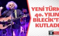 YENİ TÜRKÜ 40. YILINI BİLECİK'TE KUTLADI