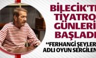 BİLECİK'TE TİYATRO GÜNLERİ BAŞLADI