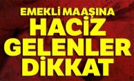 EMEKLİ MAAŞINA HACİZ GELENLER DİKKAT !