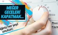MEĞER GECELERİ KAPATMAK...