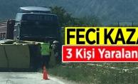 FECİ KAZA! 3 KİŞİ YARALANDI
