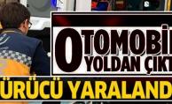 OTOMOBİL YOLDAN ÇIKTI