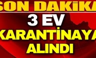 BİLECİK#039;TE 3 EV KARANTİNAYA ALINDI