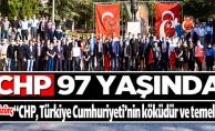 CHP 97 YAŞINDA