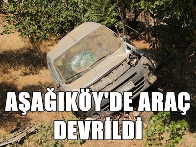 AŞAĞIKöY'DE ARAÇ DEVRİLDİ