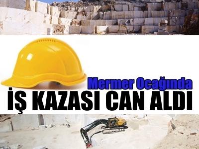 İŞ KAZASI CAN ALDI