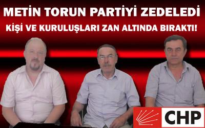 Metin Torun Partiyi Zedeledi,Kişi Ve Kuruluşları Zan Altında Bıraktı.