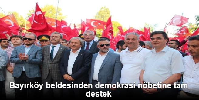 BAYIRKÖY BELDESİNDEN DEMOKRASİ NÖBETİNE DESTEK
