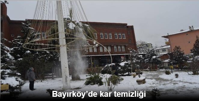 BAYIRKÖY'DE KAR TEMİZLİĞİ