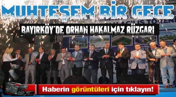 BAYIRKÖY'DE ORHAN HAKALMAZ RÜZGARI