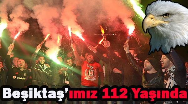 BEŞİKTAŞ'IMIZ 112 YAŞINDA