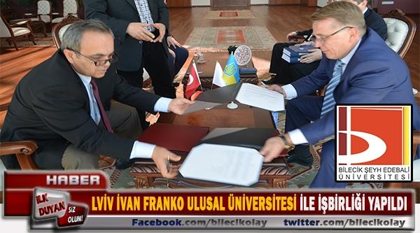 Bilecik Şeyh Edebali Üniversitesi ile Lviv İvan Franko Ulusal Üniversitesi (UKRAYNA) arasında işbirliği anlaşması yapıldı.