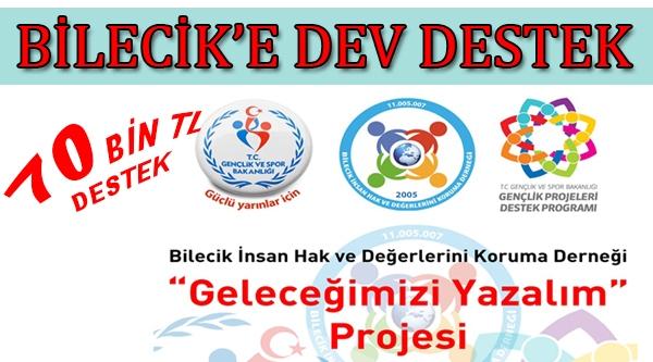 BİLECİK'E DEV DESTEK
