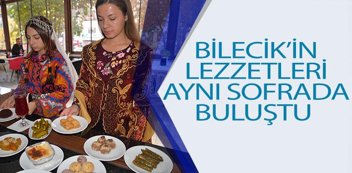 BİLECİK'İN LEZZETLERİ AYNI SOFRADA BULUŞTU