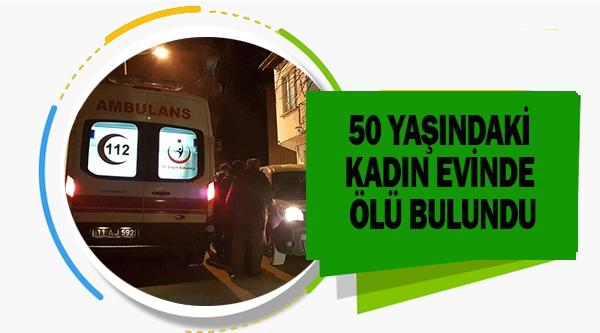BİLECİK'TE 50 YAŞINDAKİ KADIN EVİNDE ÖLÜ BULUNDU