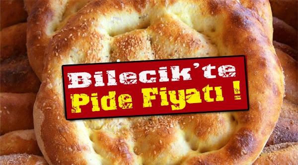 BİLECİK'TE PİDE FİYATLARI BELLİ OLDU