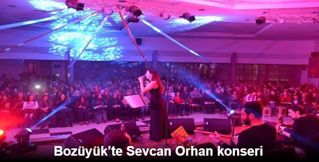 BOZÜYÜK'TE SEVCAN ORHAN KONSERİ