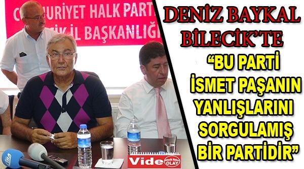DENİZ BAYKAL BİLECİK'TE