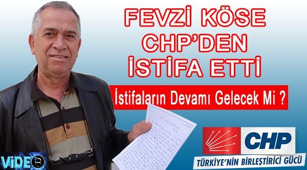 FEVZİ KÖSE CHP'DEN İSTİFA ETTİ!