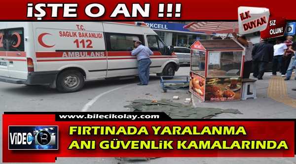 FIRTINADA YARALANMA ANI GÜVENLİK KAMERALARINDA