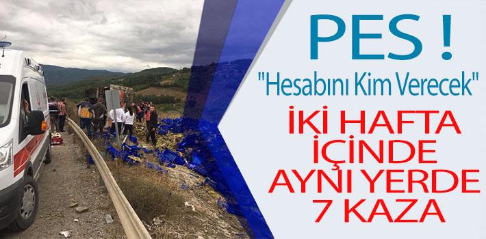 İKİ HAFTA İÇİNDE AYRI YERDE 7 TRAFİK KAZASI