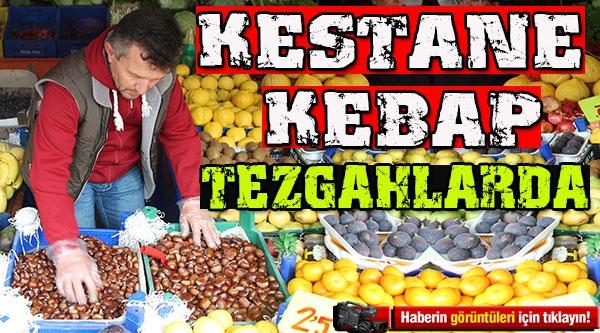 KESTANE KEBAP TEZGAHLARDA