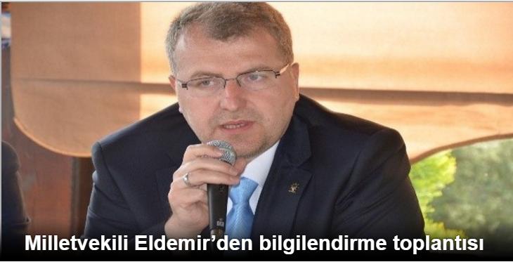 MİLLETVEKİLİ ELDEMİR'DEN BİLGİLENDİRME TOPLANTISI