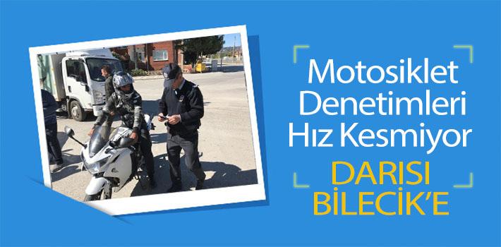 MOTOSİKLET DENETİMLERİ HIZ KESMİYOR