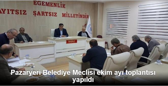 PAZARYERİ BELEDİYESİ EKİM AYI MECLİS TOPLANTISI YAPILDI