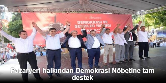 PAZARYERİ HALKINDAN DEMOKRASİ NÖBETİNE TAM DESTEK