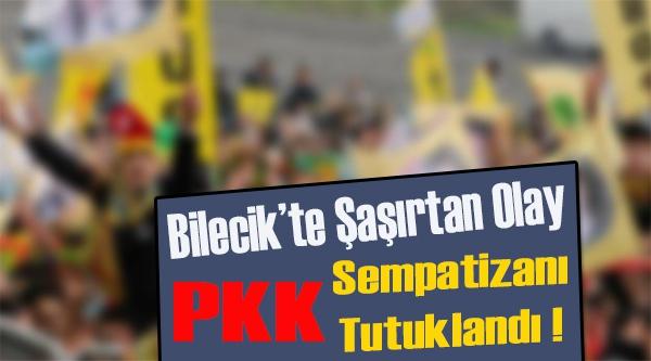 PKK SEMPATİZANI ŞAHIS TUTUKLANDI
