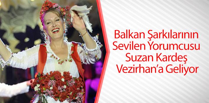 SUZAN KARDEŞ, VEZİRHAN HALKINA KONSER VERECEK