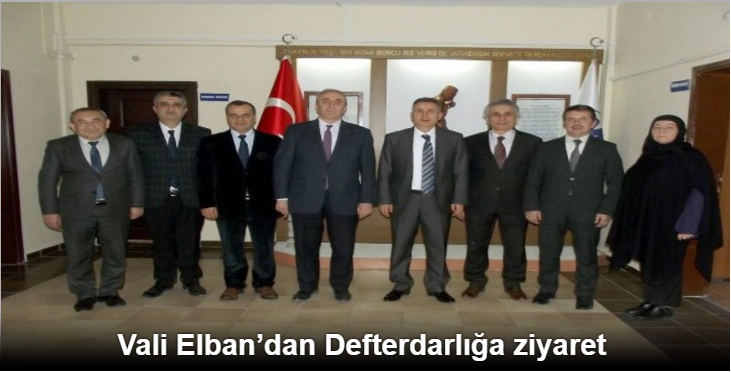 VALİ ELBAN'DAN DEFTERDARLIĞA ZİYARET