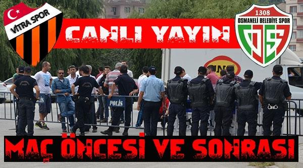 Vitraspor-1308 Osmaneli Belediyespor Maçı
