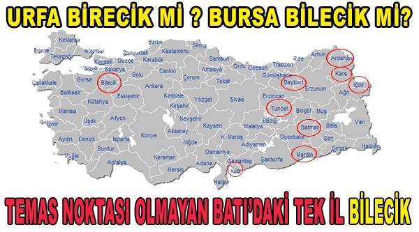 TÜRKİYE'DEKİ 9 İLDEN BİRİSİ BİLECİK