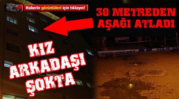 """''HİÇBİR ŞEYE DAYANAMIYORUM"""" DEDİ PENCEREDEN ATLADI"""